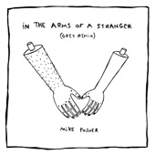 In the Arms of a Stranger (Grey Remix) [Free mp3 Download songs and listen music]