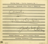 Glass: Violin Concerto No. 1 - Bernstein: Serenade after Plato's Symposium