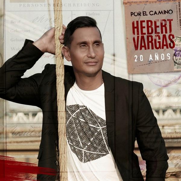 Hebert Vargas - 20 Años Por El Camino (2017) [MP3 @192 Kbps]