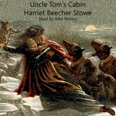 Uncle Tom's Cabin: Life Among the Lowly (Unabridged) - Harriet Beecher Stowe