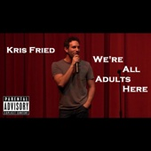 We're All Adults Here - Kris Fried Cover Art