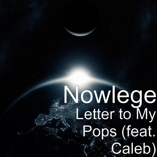 Letter to My Pops (feat. Caleb) - Single | Nowlege