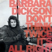 Barbara Dickson - Don't Think Twice It's All Right artwork