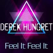 Download Derek Hungret - Feel It Feel It (Club Mix)