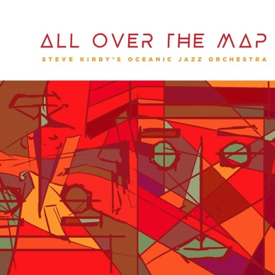 Steve Kirby's Oceanic Jazz Orchestra – All Over the Map