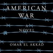 American War: A Novel (Unabridged) - Omar El Akkad Cover Art