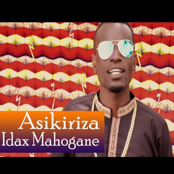 Asikiriza - EP | Idax Mahogane