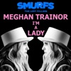 I'm a Lady (from SMURFS: THE LOST VILLAGE) - Single
