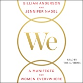 We: A Manifesto for Women Everywhere: 9 Principles to Live By (Unabridged) - Gillian Anderson & Jennifer Nadel Cover Art