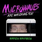 Microwaves (Are Watching You)