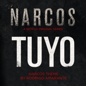 Tuyo (Narcos Theme) [A Netflix Original Series Soundtrack]