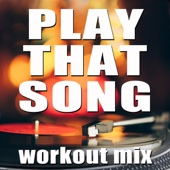 Play That Song (Workout Mix)