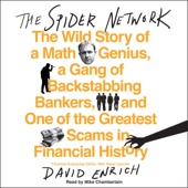 The Spider Network: The Wild Story of a Math Genius, a Gang of Backstabbing Bankers, and One of the Greatest Scams in Financial History (Unabridged) - David Enrich Cover Art