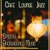 Café Lounge Jazz – Smooth Background Music: Piano Bar, Instrumental Cello, Drums, Piano & Bass, Good Mood & Relax