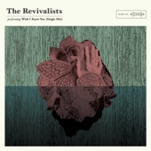 The Revivalists - Wish I Knew You artwork