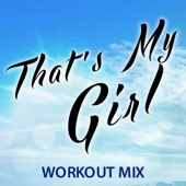 That's My Girl (Extended Workout Mix)