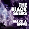 Make a Move - Single, The Black Seeds
