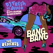 Bang Bang (Remixes) [feat. R. City, Selah Sue & Craig David] - EP, DJ Fresh