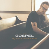 The Gospel - Ryan Stevenson Cover Art