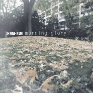 INFRA-REM - Morning glory
