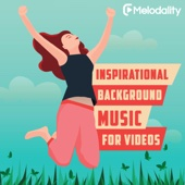 Melodality - Inspirational Background Music for Videos обложка