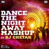 Dance the Night Away Mashup Single By DJ Chetas EP