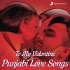 To My Valentine (Punjabi Love Songs)