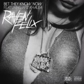 Bet They Know Now (feat. Wiz Khalifa) - Single, Raven Felix