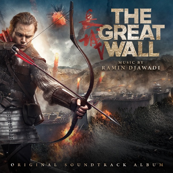 OST - Великая стена / The Great Wall [Music by Ramin Djawadi] (2017) FLAC