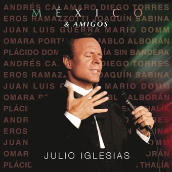 México & Amigos – Julio Iglesias