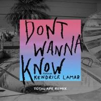 Don't Wanna Know (feat. Kendrick Lamar) [Total Ape Remix] - Single - Maroon 5
