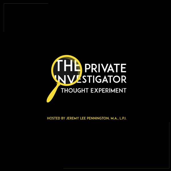 The Private Investigator Thought Experiment
