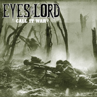 Call It War – EP – Eyes Of The Lord