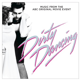Dirty Dancing (Original Television Soundtrack) – Various Artists
