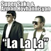 La La La - Single, Super Sako & Arman Hovhannisyan