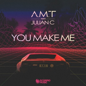A.M.T FEAT JULIAN C - YOU MAKE ME
