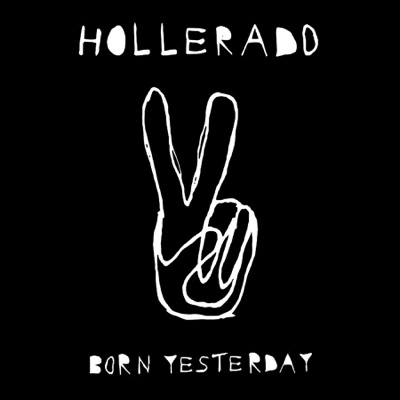 Hollerado – Born Yesterday