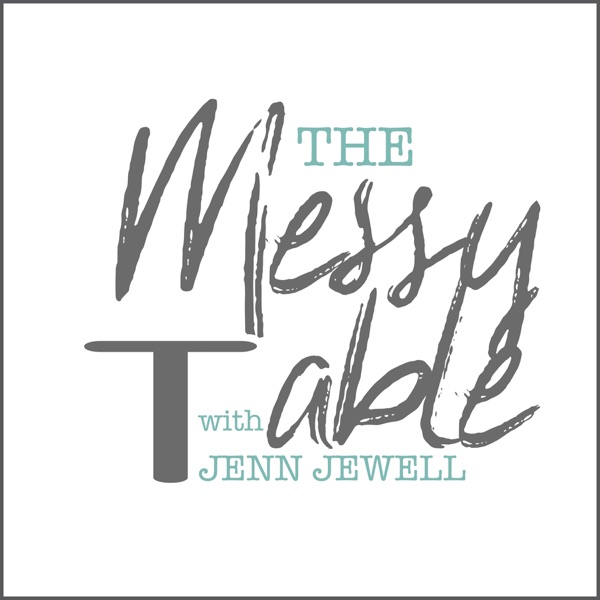 The Messy Table with Jenn Jewell