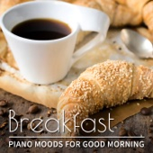 Breakfast: Piano Moods for Good Morning, Relaxing Smooth Jazz, Café Lounge Piano Bar and Instrumental Background Music