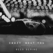 Crazy 'bout You - Reed Deming