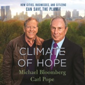 Climate of Hope: How Cities, Businesses, and Citizens Can Save the Planet (Unabridged) - Michael Bloomberg & Carl Pope Cover Art