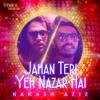 Jahan Teri Yeh Nazar Hai Single