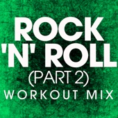 Rock 'n' Roll (Part 2) [Extended Workout Remix]