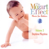 The Mozart Effect: Music for Babies Volume 3 - Daytime Playtime