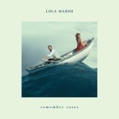 Remember Roses - Lola Marsh