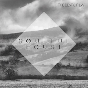 Best of LW: Soulful House - Various Artists