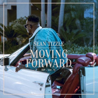 Moving Forward EP Vol 1 – Sean Tizzle