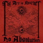 No Absolution - Thy Art Is Murder