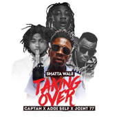Taking Over (feat. Captan, Addi Self & Joint 77) - Shatta Wale