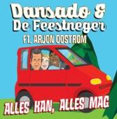 Alles Kan, Alles Mag (feat. Arjon Oostrom) [with De Feestneger]